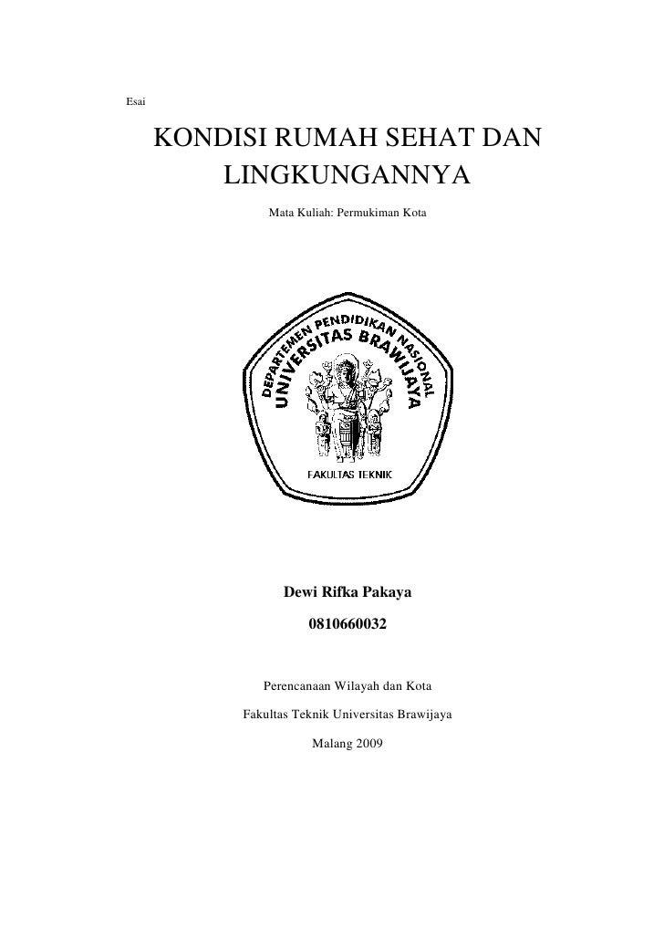 Esai<br />KONDISI RUMAH SEHAT DAN LINGKUNGANNYA<br />Mata Kuliah: Permukiman Kota<br />Dewi Rifka Pakaya<br />0810660032<b...