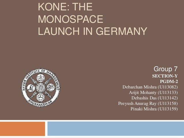 kone the monospace launch in germany Kone launch of the monospace in germany this 8 page paper is based in a case study supplied by the student kone is an elevator manufacturer who have developed a new type of elevator the.