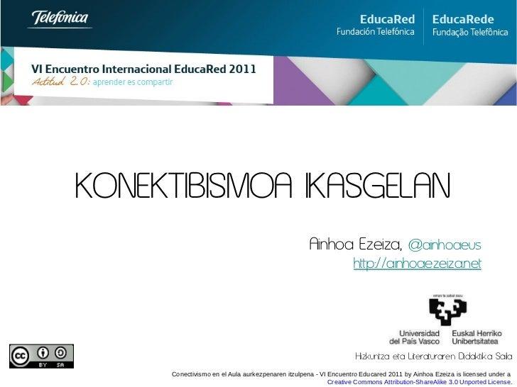 Konektibismoa ikasgelan - EducaRed 2011