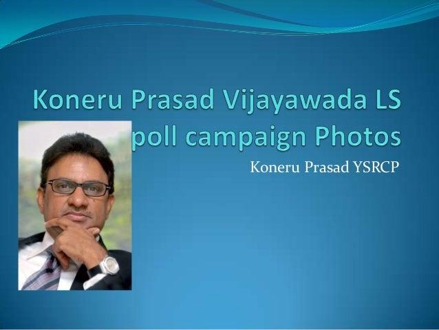 Koneru Prasad Vijayawada LS poll campaign Photos
