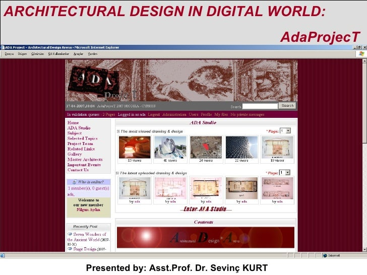 ARCHITECTURAL DESIGN IN DIGITAL WORLD:  AdaProjecT   Presented by: Asst.Prof. Dr. Sevinç KURT