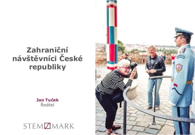 Jan Tuček Ředitel Zahraniční návštěvníci České republiky