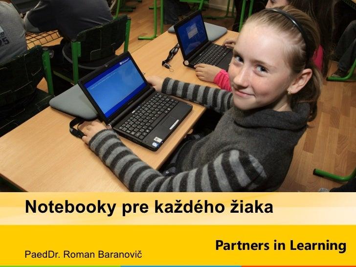 Notebooky pre každého žiaka PaedDr. Roman Baranovi č