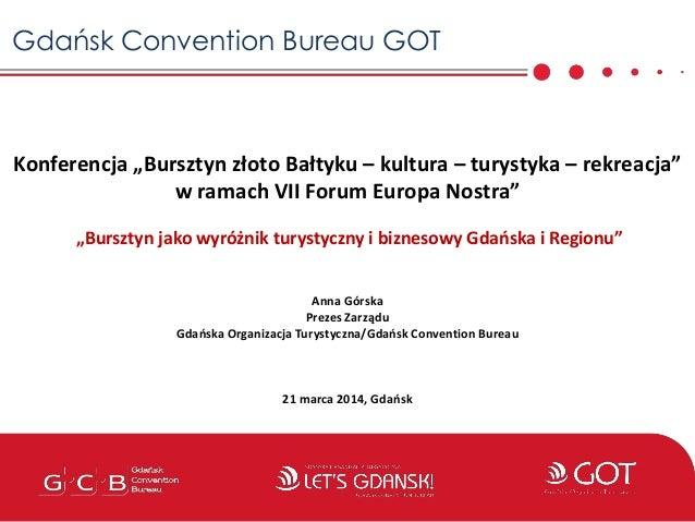 """Gdańsk Convention Bureau GOT Konferencja """"Bursztyn złoto Bałtyku – kultura – turystyka – rekreacja"""" w ramach VII Forum Eur..."""