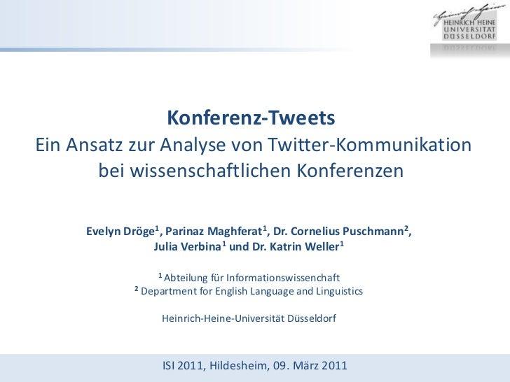 Konferenz-TweetsEin Ansatz zur Analyse von Twitter-Kommunikation bei wissenschaftlichen Konferenzen<br />Evelyn Dröge1, Pa...