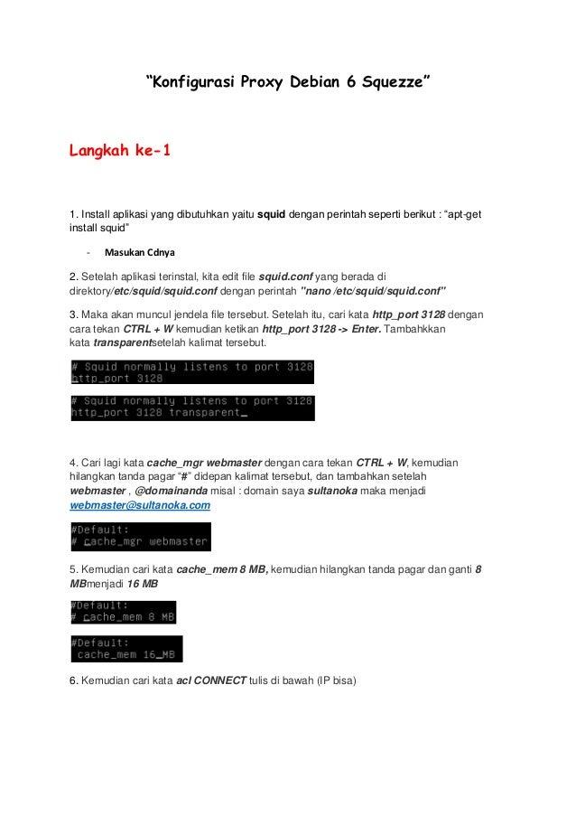 """""""Konfigurasi Proxy Debian 6 Squezze""""  Langkah ke-1  1. Install aplikasi yang dibutuhkan yaitu squid dengan perintah sepert..."""