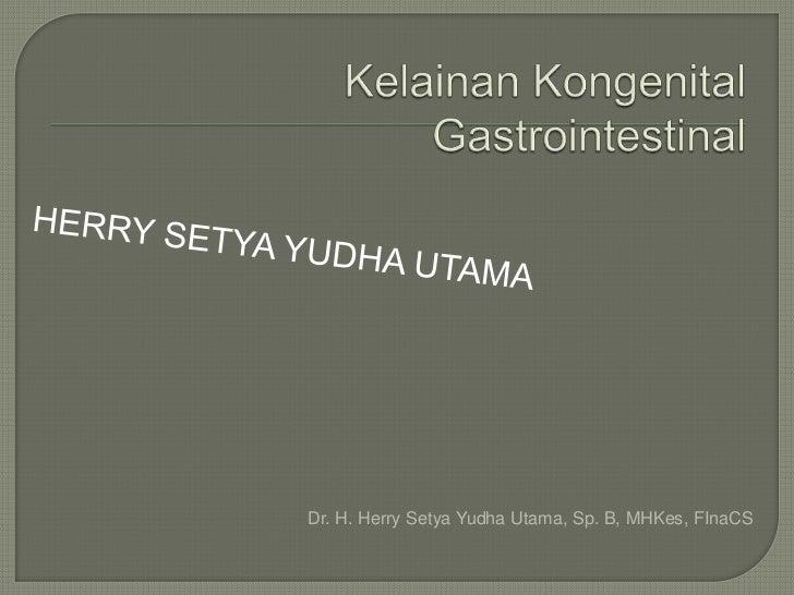 Dr. H. Herry Setya Yudha Utama, Sp. B, MHKes, FInaCS
