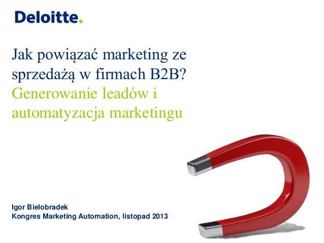 Jak powiązać marketing ze sprzedażą w firmach B2B? Generowanie leadów i automatyzacja marketingu  Igor Bielobradek Kongres...