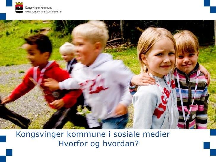 Kongsvinger kommune i sosiale medier Hvorfor og hvordan?