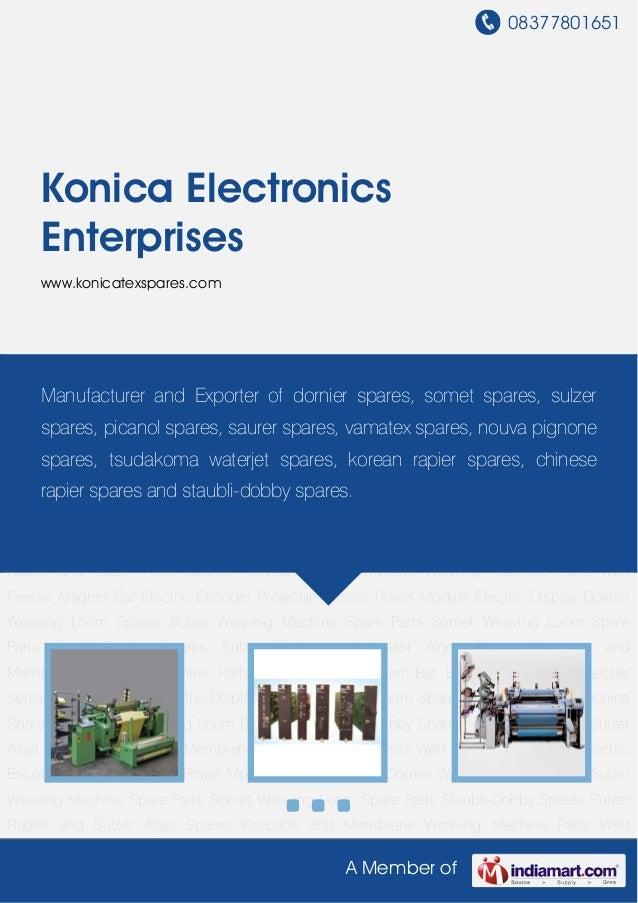08377801651    Konica Electronics    Enterprises    www.konicatexspares.comDornier Weaving Loom Spares Sulzer Weaving Mach...