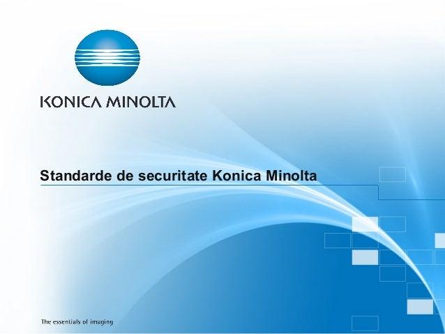 Standarde de securitate Konica Minolta