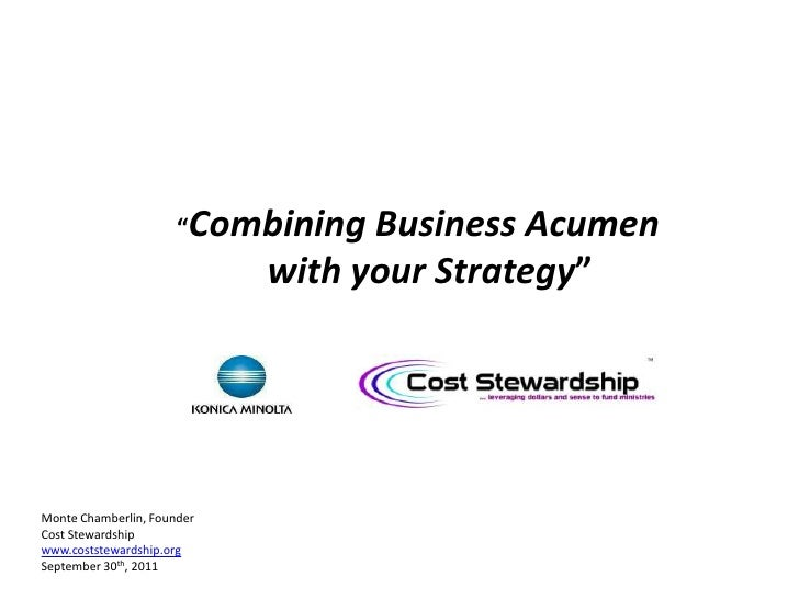 """""""Combining Business Acumen <br />             with your Strategy""""<br />Monte Chamberlin, Founder<br />Cost Stewardsh..."""