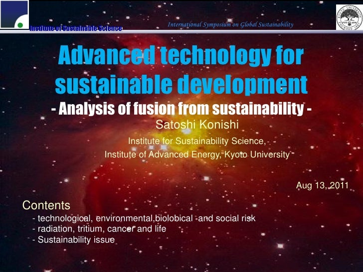 International Symposium on Global Sustainability Institute of Sustainable Science         Advanced technology for         ...
