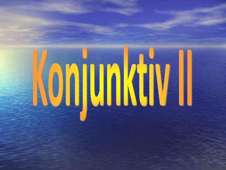 Konjunktiv II<br />