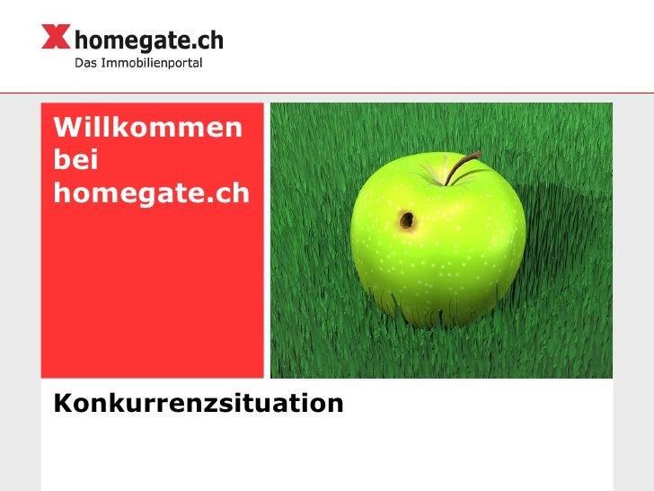 Willkommen bei homegate.ch Konkurrenzsituation