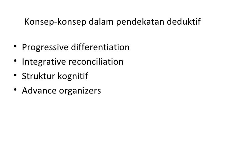 Konsep-konsep dalam pendekatan deduktif•   Progressive differentiation•   Integrative reconciliation•   Struktur kognitif•...