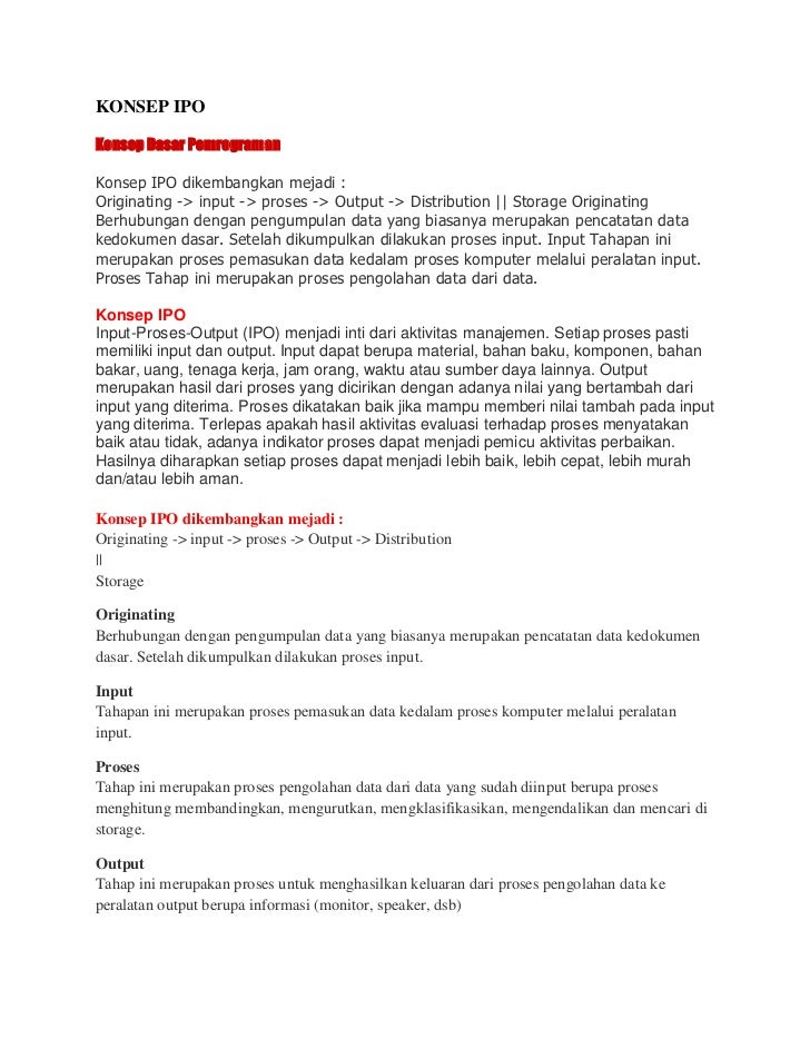 KONSEP IPOKonsep Dasar PemrogramanKonsep IPO dikembangkan mejadi :Originating -> input -> proses -> Output -> Distribution...