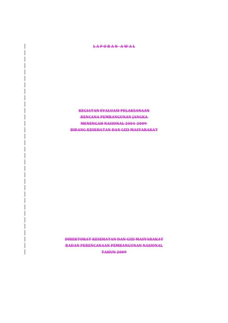 LAPORAN AWAL     KEGIATAN EVALUASI PELAKSANAAN      RENCANA PEMBANGUNAN JANGKA      MENENGAH NASIONAL 2004-2009  BIDANG KE...