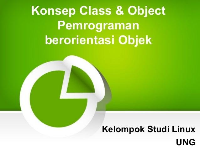 Konsep Class & Object Pemrograman berorientasi Objek  Kelompok Studi Linux UNG