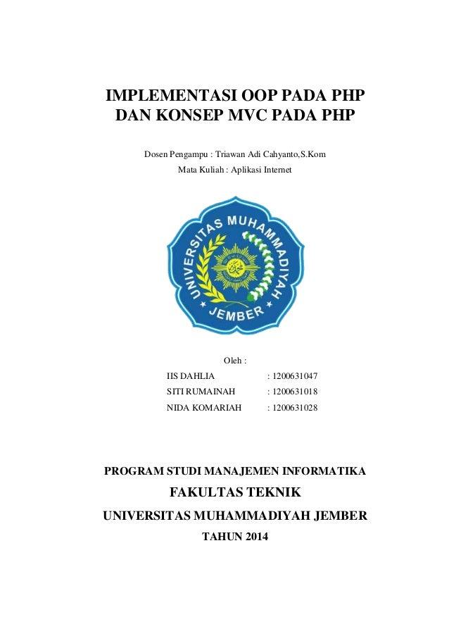 IMPLEMENTASI OOP PADA PHP DAN KONSEP MVC PADA PHP Dosen Pengampu : Triawan Adi Cahyanto,S.Kom Mata Kuliah : Aplikasi Inter...