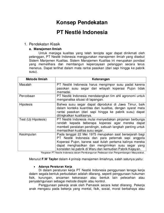 Konsep Pendekatan PT Nestlé Indonesia 1. Pendekatan Klasik a. Manajemen Ilmiah Untuk menjaga kualitas yang telah tercipta ...