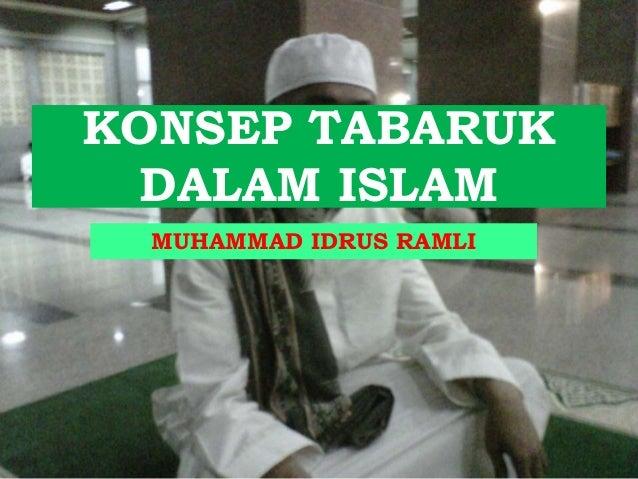MUHAMMAD IDRUS RAMLI KONSEP TABARUK DALAM ISLAM