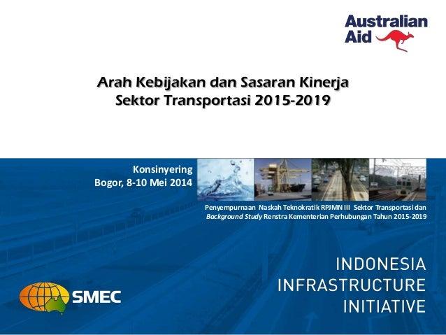 Penyempurnaan Naskah Teknokratik RPJMN III Sektor Transportasi dan Background Study Renstra Kementerian Perhubungan Tahun ...