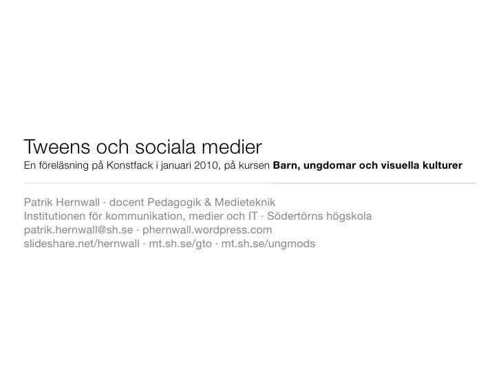 Tweens och sociala medier; Konstfack 20100119