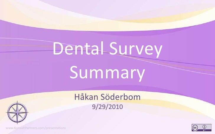 Dental Survey Summary<br />Håkan Söderbom9/29/2010<br />1<br />