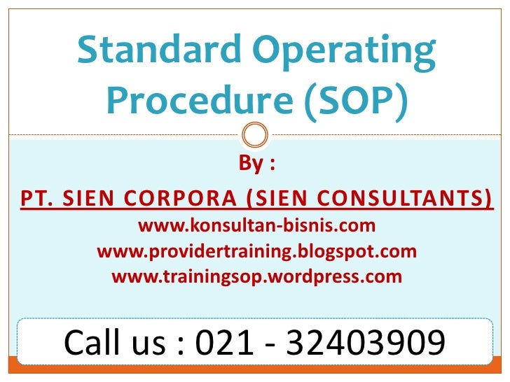 Standard Operating     Procedure (SOP)                By :PT. SIEN CORPORA (SIEN CONSULTANTS)        www.konsultan-bisnis....