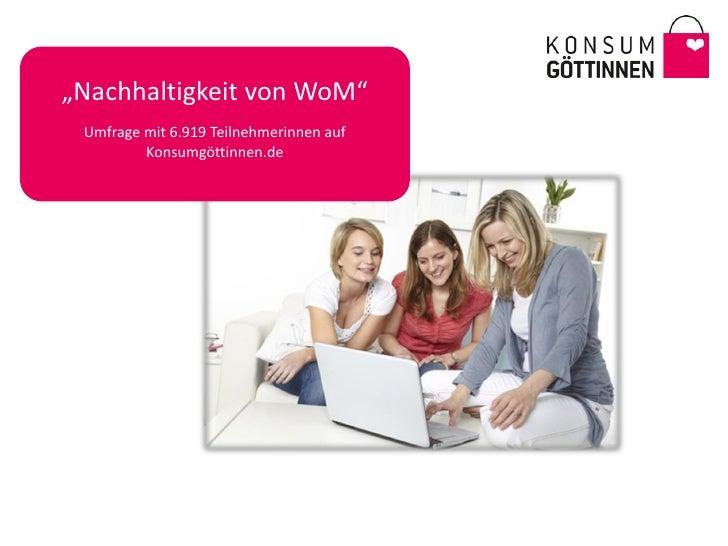 """""""Nachhaltigkeit von WoM"""" Umfrage mit 6.919 Teilnehmerinnen auf         Konsumgöttinnen.de"""