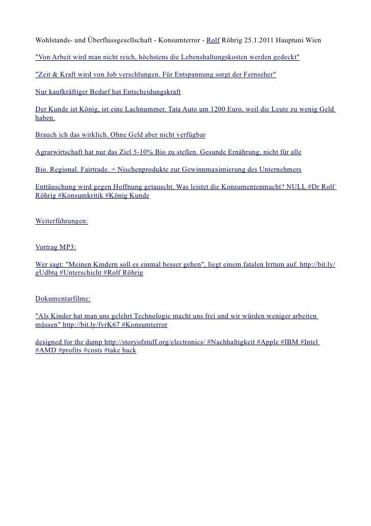 """Wohlstands- und Überflussgesellschaft - Konsumterror - Rolf Röhrig 25.1.2011 Hauptuni Wien""""Von Arbeit wird man nicht reich..."""