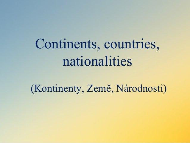 Continents, countries, nationalities (Kontinenty, Země, Národnosti)