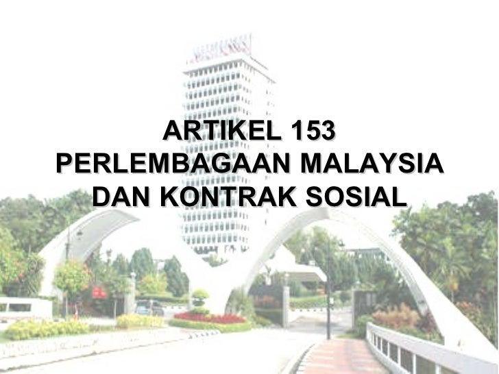 ARTIKEL 153 PERLEMBAGAAN MALAYSIA DAN KONTRAK SOSIAL