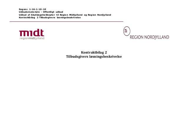 Sagsnr. 1-16-1-10-10 Udbudsmateriale - Offentligt udbud Udbud af Akutlægehelikopter til Region Midtjylland og Region Nordj...
