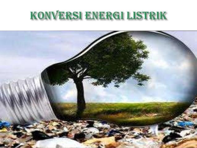 Konversi energi listrik (erwandi)