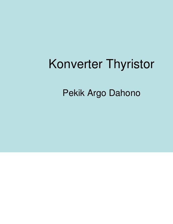 Konverter Thyristor  Pekik Argo Dahono