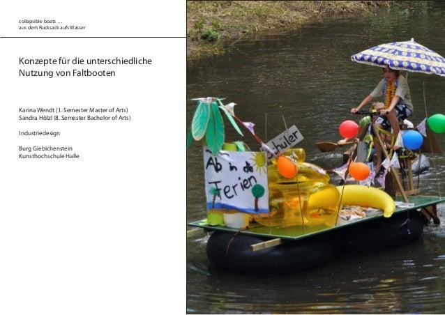 Konzepte für die unterschiedliche Nutzung von Faltbooten Karina Wendt (1. Semester Master of Arts) Sandra Hölzl (8. Semest...