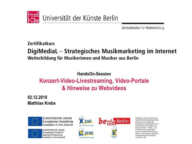 Konzert-Video-Livestreaming, Video-Portale & Hinweise zu Webvideos