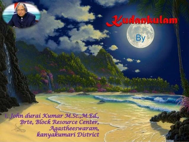 ByI. John durai Kumar M.Sc.,M.Ed.,      Brte, Block Resource Center,                 Agastheeswaram,            kanyakumar...