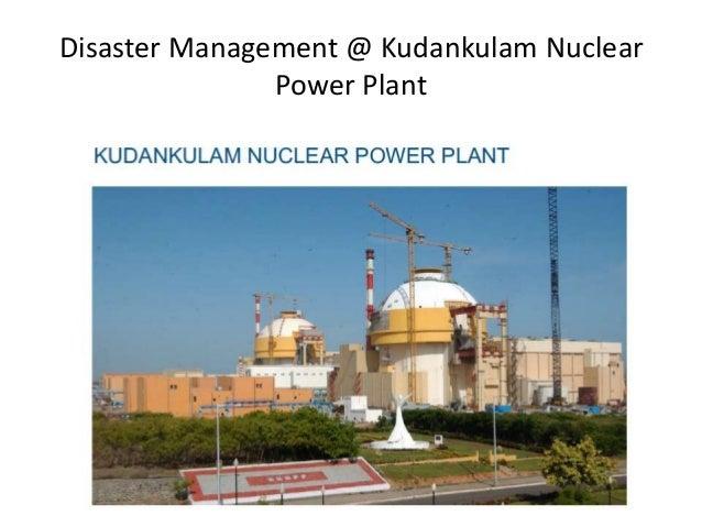 Disaster Management @ Kudankulam Nuclear Power Plant