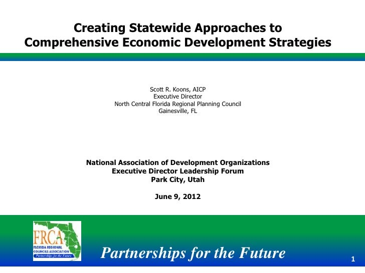 Creating Statewide Approaches toComprehensive Economic Development Strategies                             Scott R. Koons, ...