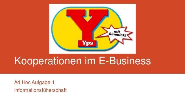 Kooperationen im E-Business Ad Hoc Aufgabe 1 Informationsfüherschaft
