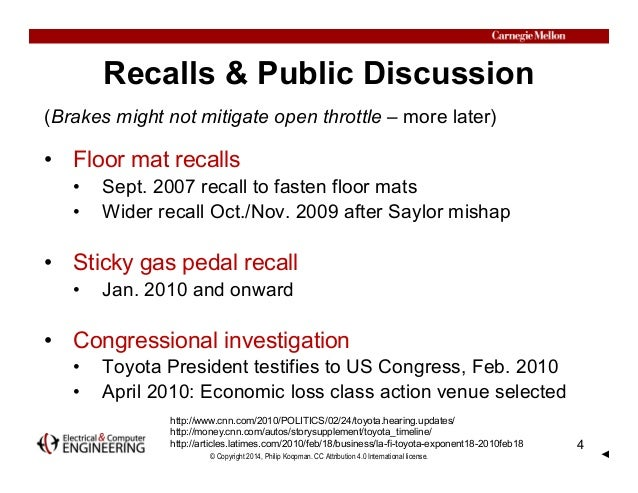 a case study on the toyota recall Abstract purpose: the main purpose of this study is to find out about the recalls of toyota vehicles which lead to the death of some innocent lives the recall was due to unintended acceleration.