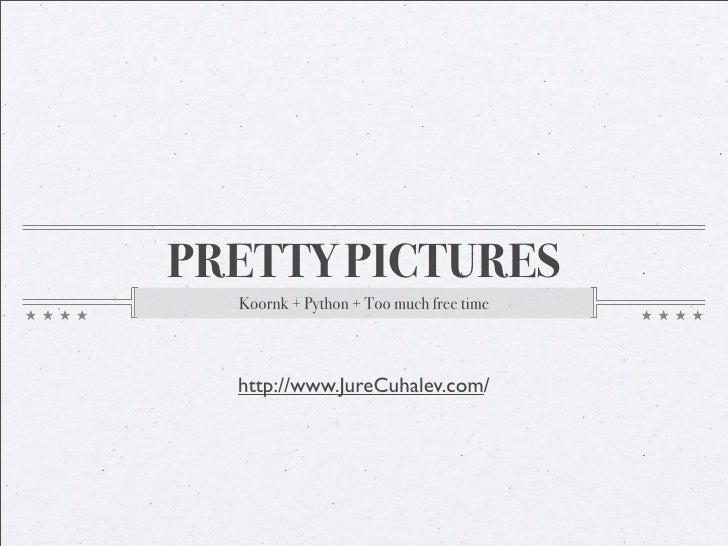 Pretty Pictures