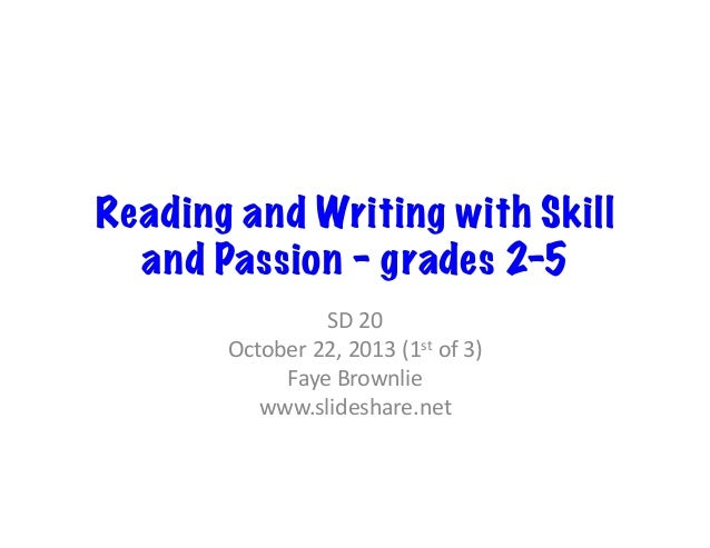 Reading and Writing with Skill and Passion – grades 2-5 SD	   20	    October	   22,	   2013	   (1st	   of	   3)	    Faye	 ...