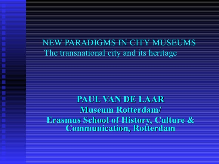 Paul van der Laar:  New paradigms in city museums: Exhibitions, the unrepresented and the knowledge gap. 25.10.2011 Den Gamle By