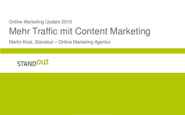 0 Online Marketing Update 2015 Mehr Traffic mit Content Marketing Martin Kost, Standout – Online Marketing Agentur