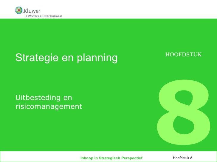Strategie en planning Uitbesteding en risicomanagement Hoofdstuk 8 HOOFDSTUK 8