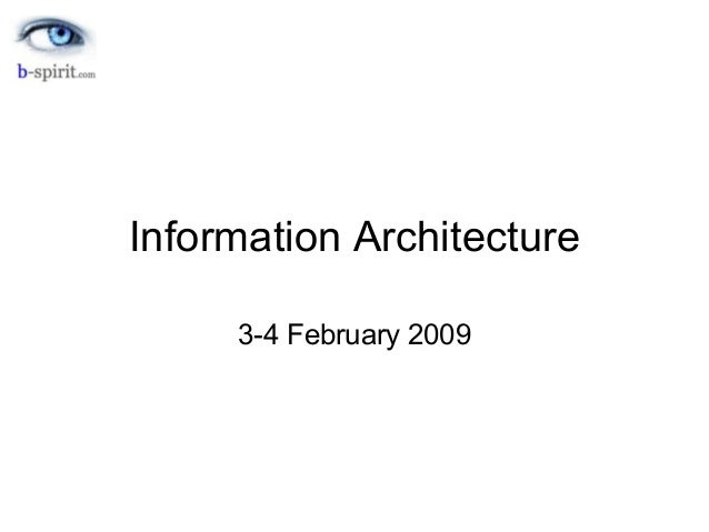 Information Architecture 3-4 February 2009